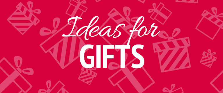 Ideas for gifts